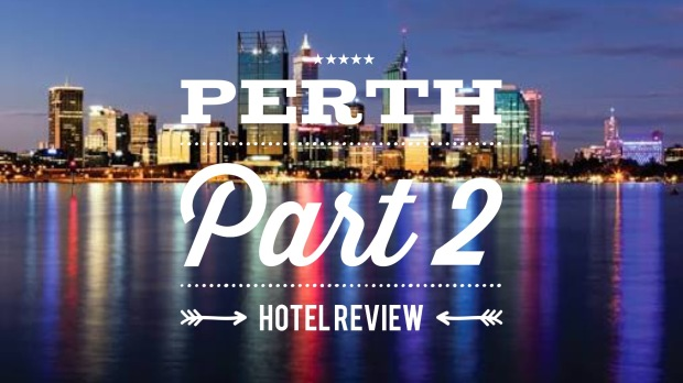 Perth-Part2-Duxton-Hotel-Review