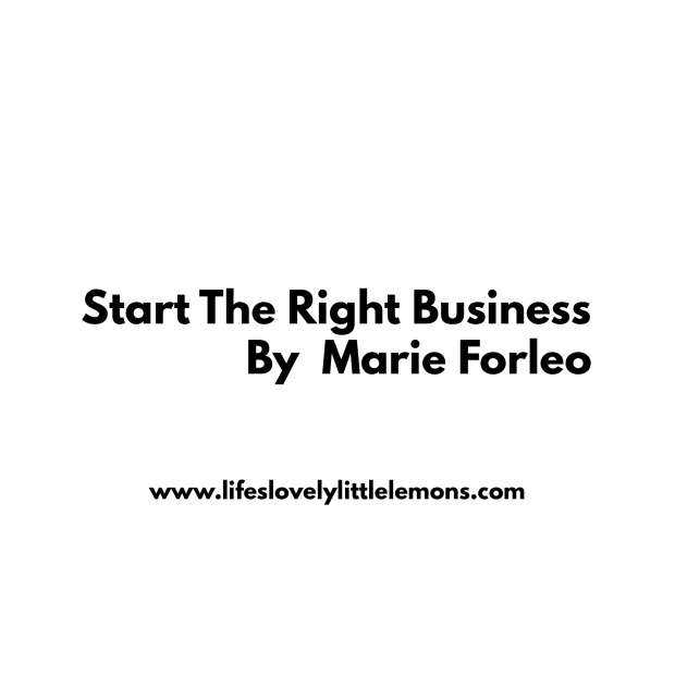 start the right business marie forleo